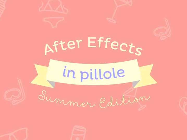 After Effects in pillole - summer edition 2015